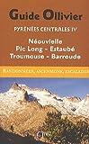 Pyrénées Centrales IV : Néouvielle, Pic-Long, Estaubé, Troumouse, Barroude