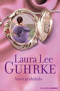 Amor prohibido par Laura Lee Guhrke