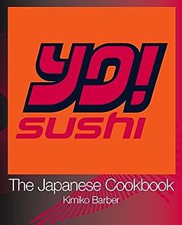 YO Sushi: The Japanese Cookbook by [Barber, Kimiko]