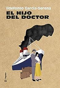 El hijo del doctor par Ildefonso García-Serena