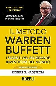 Il metodo Warren Buffett: I segreti del più grande investitore del mondo (Business & technol