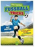 Die besten Fu�balltricks - Mit Trainingsposter: Dribbeln, passen, schie�en wie die Profis Bild