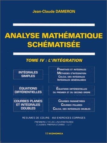 Analyse mathématique schématisée tome 4 L'intégration de Jean-Claude Dameron (1997) Broché