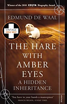 The Hare With Amber Eyes: A Hidden Inheritance by [de Waal, Edmund]