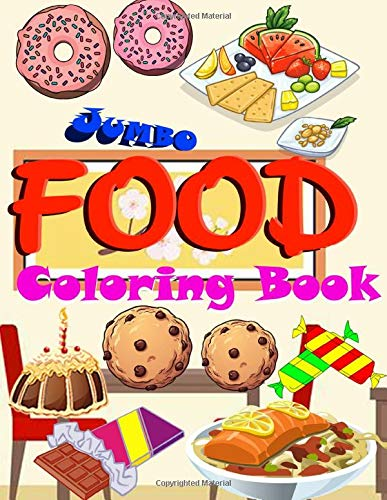Food Coloring Book: Amazing Food Jumbo Coloring Book With Perfect Images