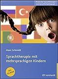 Sprachtherapie mit mehrsprachigen Kindern (Praxis der Sprachtherapie und Sprachheilpädagogik, Band 11)