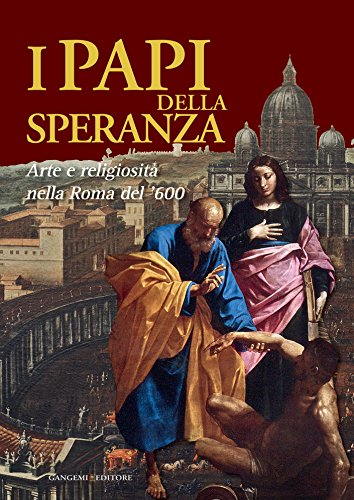 I Papi della Speranza: Arte e religiosità nella Roma del '600 (Italian Edition) por Aa.Vv.