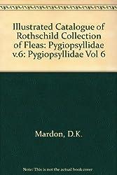 Illustrated Catalogue of Rothschild Collection of Fleas: Pygiopsyllidae v.6: Pygiopsyllidae Vol 6