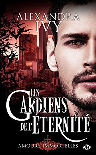 Amours immortelles: Les Gardiens de l'ternit, T13.5