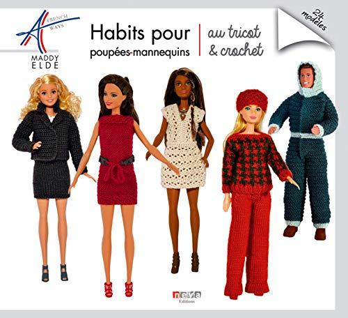 Habits pour poupées-mannequins au tricot et crochet: 24 modèles par Maddy Eldé