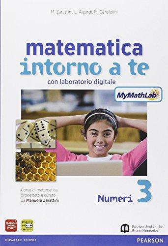Matematica intorno a te. Con N3/F3/Q3-Scratch MyMathLab gold. Per la Scuola media. Con e-book. Con espansione online
