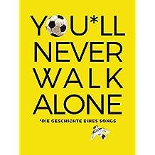You'll Never Walk Alone: Die Geschichte eines Songs