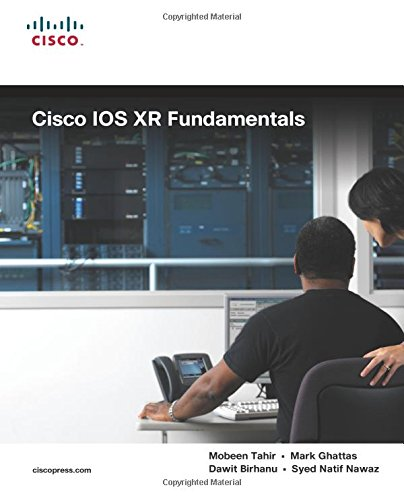 Cisco IOS XR Fundamentals (Fundamentals (Cisco Press))