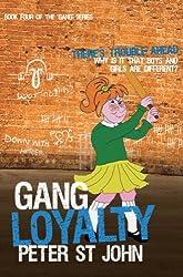 Gang Loyalty (Gang Books Book 4)