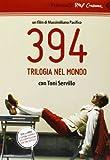 394 : trilogia nel mondo