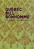 Québec Bill bonhomme / Howard Frank Mosher | Mosher, Howard Frank. Auteur