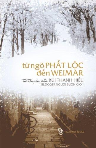 Tu Ngo Phat Loc Den Weimar: Tu truyen cua Nguoi Buon Gio (Ein Loc, Vietnam)