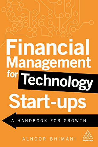 Financial Management for Technology Start-Ups: A Handbook for Growth por Alnoor Bhimani