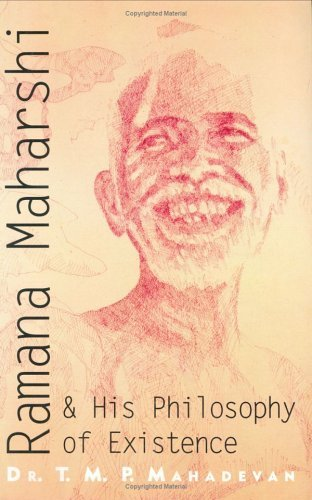 Ramana Maharshi & His Philosophy of Existence by T.M.P. Mahadevan (1999-12-02)