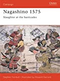 Front cover for the book Nagashino 1575: Slaughter at the Barricades by Stephen Turnbull