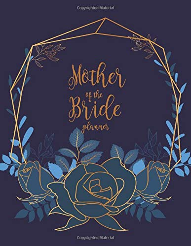 Mother of the Bride Planner: Wedding Party Organizer & Notebook and Task Tracker with Checklists for the Mom of the Bride (Navy & Gold)