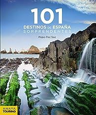 101 Destinos de España Sorprendentes par  José Paz Saz