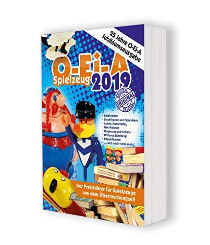 O-Ei-A Spielzeug 2019 - 25 Jahre O-Ei-A - Jubiläumsausgabe: Das Original - Der Preisführer für Spielzeuge aus dem Überraschungsei!