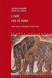 L'Inde vue de Rome: Textes latins de l'Antiquité relatifs à l'Inde