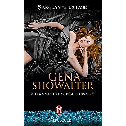 Chasseuses d'aliens (Tome 5) - Sanglante extase (J'ai lu Crépuscule t. 10259)