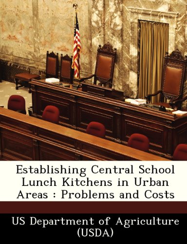 Establishing Central School Lunch Kitchens in Urban Areas: Problems and Costs