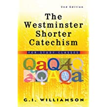Westminster Shorter Catechism: For Study Classes (English Edition)
