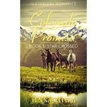 Colorado Promise: Star-Crossed (Inspirational Historical Western Romance Series Book 1) (English Edition)