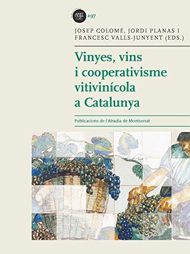 Vinyes, Vins I Cooperativisme Vitivinícola (Biblioteca Abat Oliba)