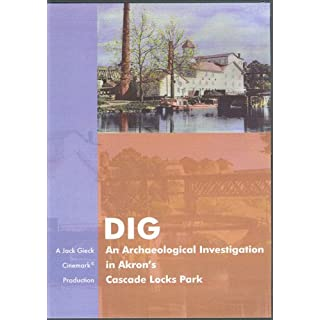 DIG: An Archaeological Investigation in Akron's Cascade Locks Park