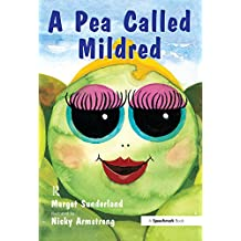 A Pea Called Mildred: A Story to Help Children Pursue Their Hopes and Dreams: Volume 2 (Helping Children with Feelings)