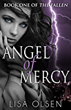 Angel of Mercy (The Fallen Book 1) (English Edition)
