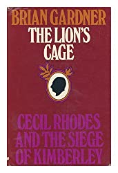The Lion's Cage: Cecil Rhodes and the Siege of Kimberley