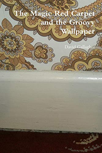 The Magic Red Carpet and the Groovy Wallpaper -