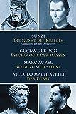Die Kunst des Krieges - Psychologie der Massen - Wege zu sich selbst - Der Fürst: Sunzi aus dem Chinesischen übersetzt bei Amazon kaufen