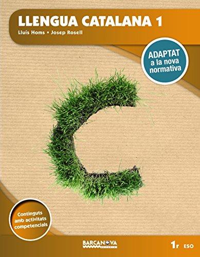 Llengua catalana 1r ESO. Llibre de l'alumne: Adaptat a la nova normativa (Arrels) por Lluís Homs