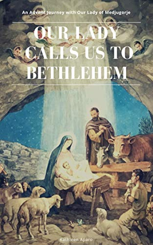 An Advent Journey - Our Lady Calls Us to Bethlehem: Advent