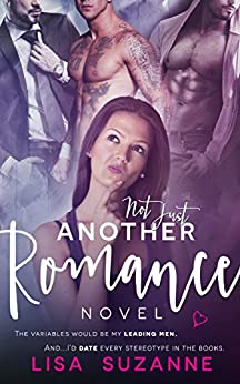 Not Just Another Romance Novel by [Suzanne, Lisa]
