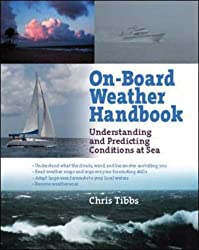 Onboard Weather Handbook: Understanding and Predicting Conditions at Sea