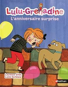"""Afficher """"Lulu-Grenadine n° 6 Lulu-Grenadine L'Anniversaire surprise"""""""