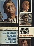 ALBUM ENCYCLOPEDIQUE DES GRANDS DESTINS DE L HISTOIRE CHARLES DE GAULLE NAPOLEON JOHN F. KENNEDY ADOLF HITLER