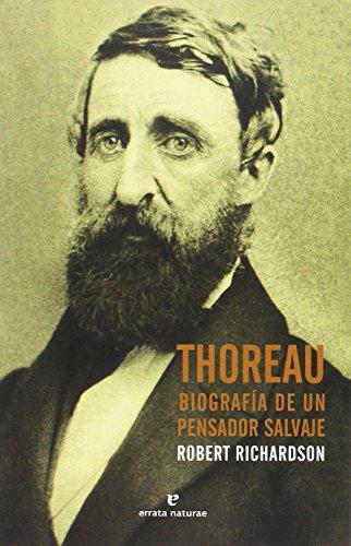 Thoreau: Biografía de un pensador salvaje (Libros salvajes) por Robert Richardson