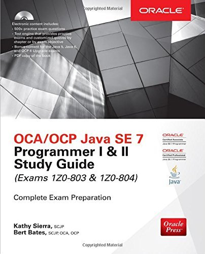 OCA/OCP Java SE 7 Programmer I & II Study Guide (Exams 1Z0-803 & 1Z0-804) (Oracle Press): Written by Kathy Sierra, 2014 Edition, (Har/Cdr) Publisher: McGraw-Hill Osborne [Hardcover]