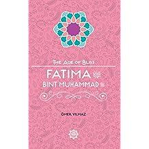 Fatima Bint Muhammad (The Age of Bliss, Band 8)