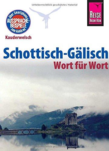 Preisvergleich Produktbild Reise Know-How Sprachführer Schottisch-Gälisch - Wort für Wort: Kauderwelsch-Band 172