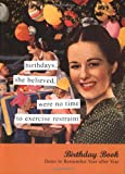 Anne Taintor Line: Birthdays,She Believed... Birthday Book: Dates to Remember Year After Year (Tainted Ladies)